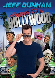 JEFF DUNHAM UNHINGED IN HOLLYWOOD (Blu-ray + DVD + Digital HD)